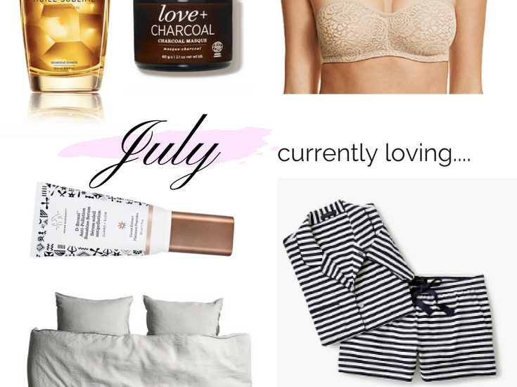 10 THINGS I AM CURRENTLY LOVING JULY EDITION